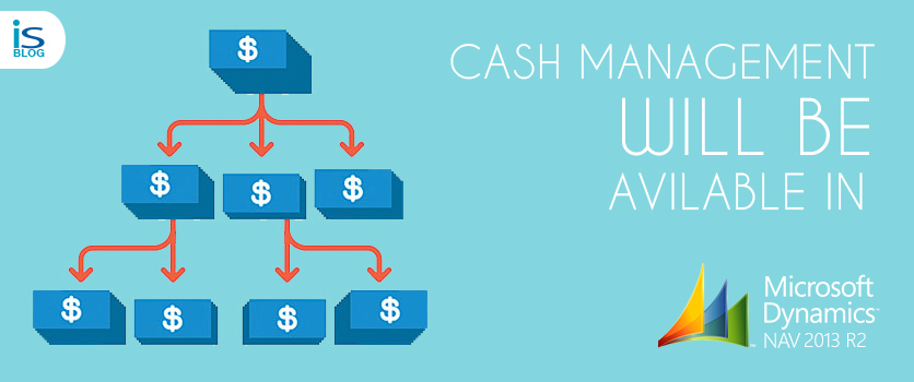 Cash Management will be available in coming Microsoft Dynamics NAV 2013 R2