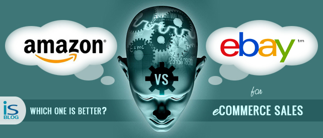 Amazon Vs Ebay Which One Is Better For E Commerce Sales