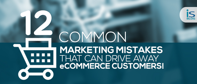 12 common Marketing Mistakes That Can Drive Away eCommerce Customers -banner